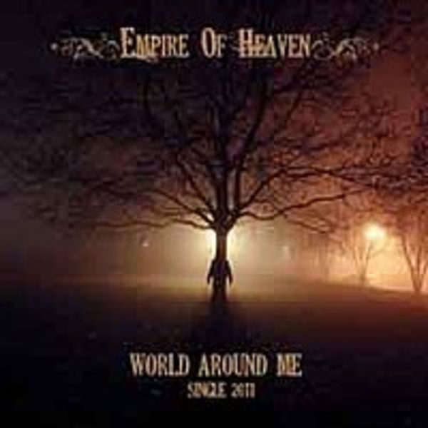 Empire Of Heaven - World Around Me(single 2011)